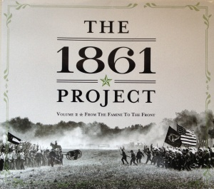 'From The Famine To The Front', Volume 2 of Music from The 1861 Project (The 1861 Project)