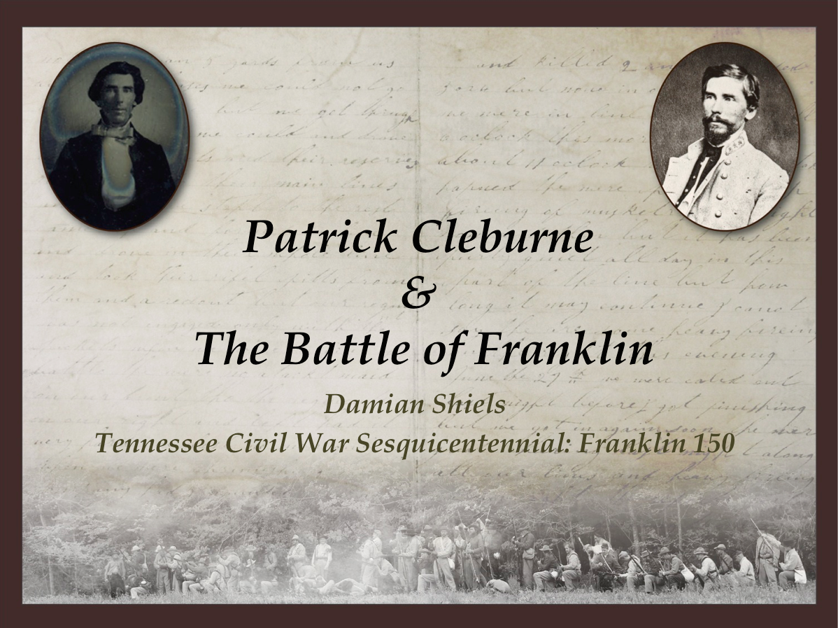 Patrick Cleburne & The Battle of Franklin