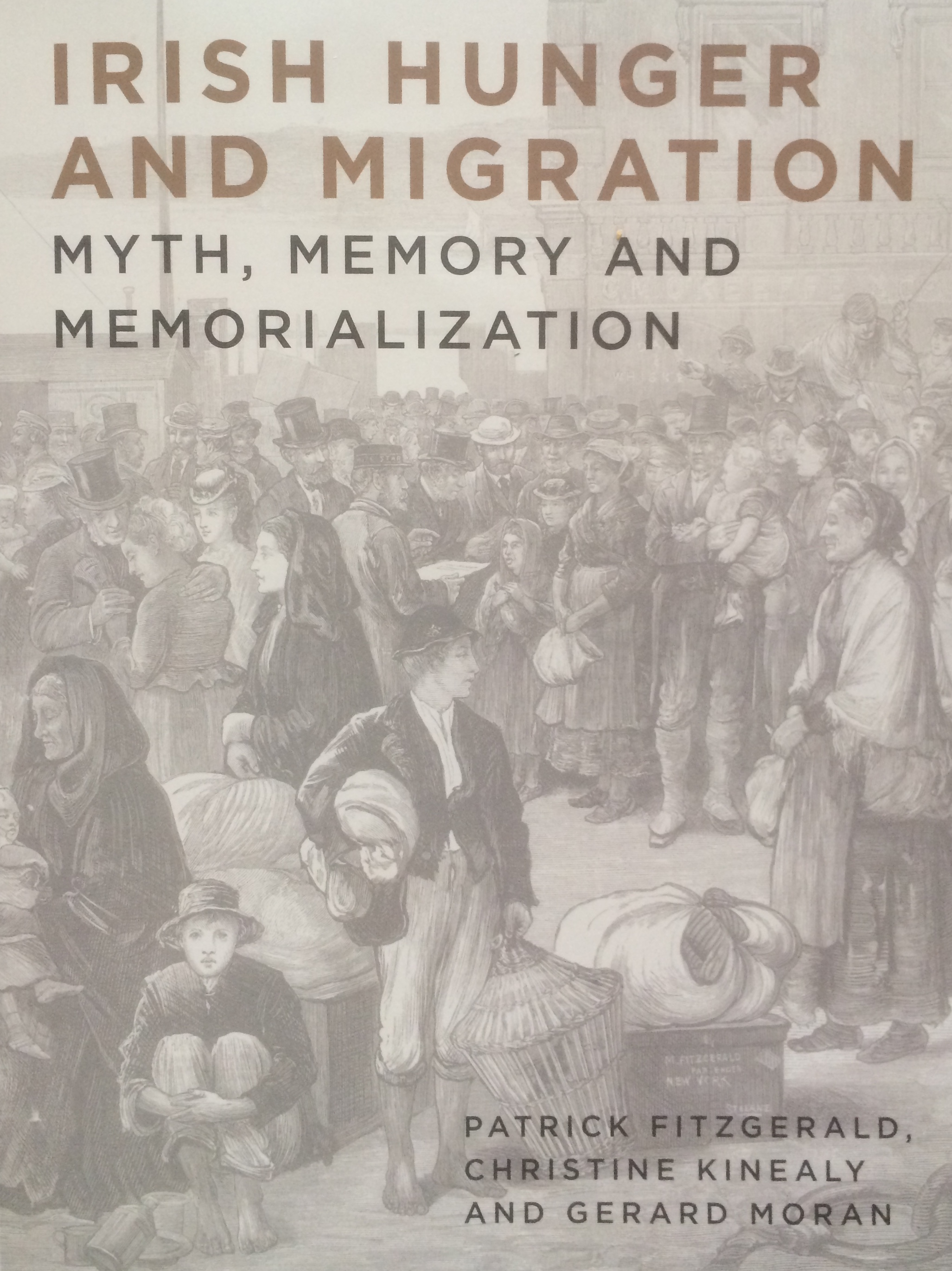 Irish Hunger and Migration: Myth, Memory and Memorialization
