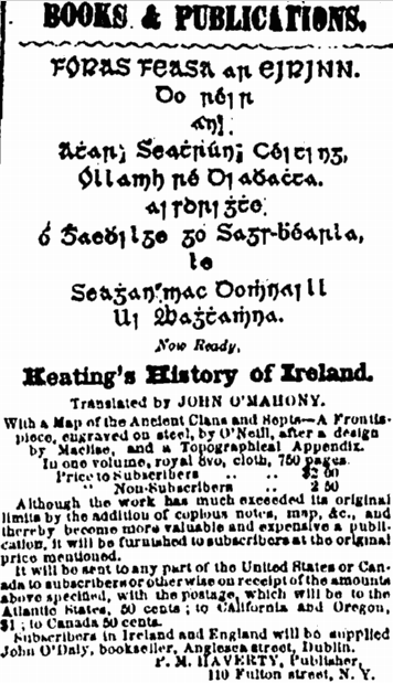 An advertisement for John O'Mahony's translation of Keating's History of Ireland from the New York Irish-American on 29th August 1857, the first year in which Gaelic typescript was used in an American newspaper (GenealogyBank).